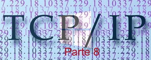 Tcp / IP parte 8